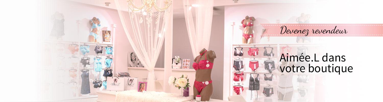 professionnels de la lingerie, proposez la marque Aimée.L à vos clientes